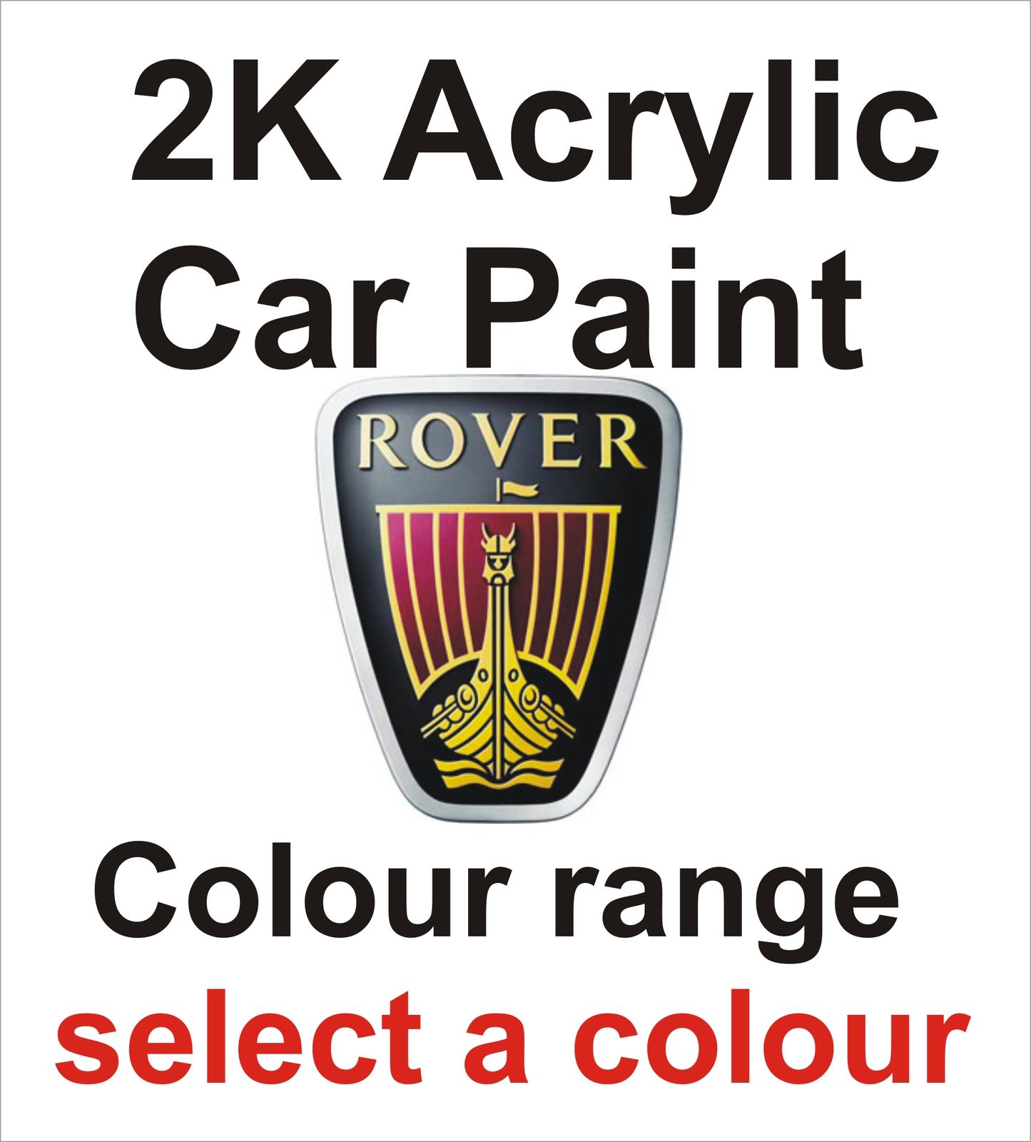 2K Acrylic Rover Car Colours Select Size & Colour
